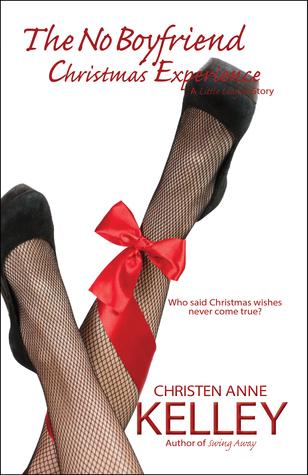 The No Boyfriend-Christmas Experience Christen Anne Kelley