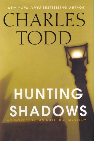Book Review: Charles Todd's Hunting Shadows