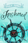 Anchored: Finding Hope in the Unexpected
