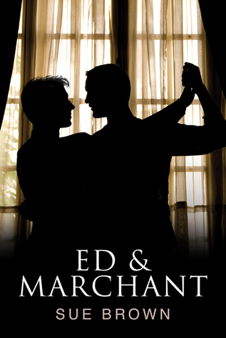 Release Day Review: Ed & Marchant (Frankie's Series, book 2) by Sue Brown