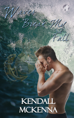 Book Review:  Waves Break My Fall by Kendall McKenna