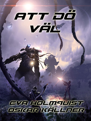Att dö väl Eva Holmquist