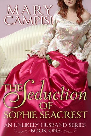 The Seduction of Sophie Seacrest (An Unlikely Husband, #1)