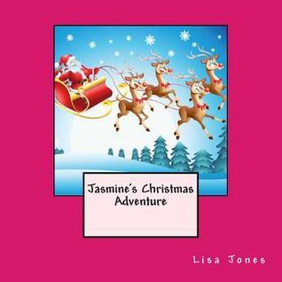 Jasmines Christmas Adventure Lisa     Jones