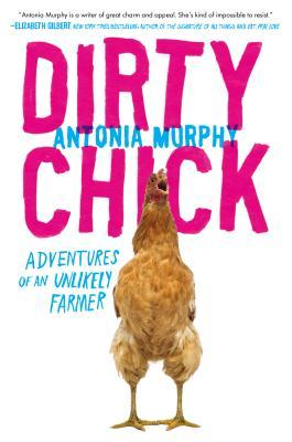 Dirty Chick: Adventures of an Unlikely Farmer (2000)