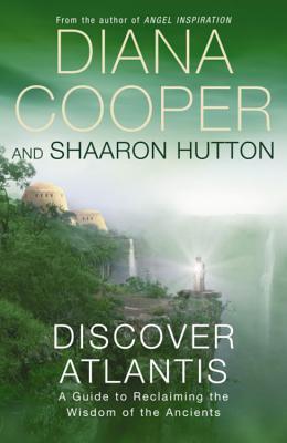 Discover Atlantis Diana Cooper