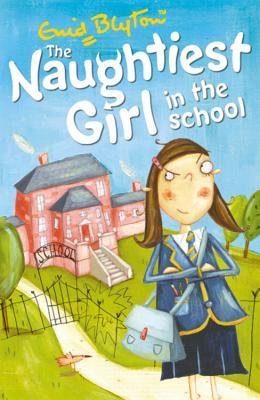 The Naughtiest Girl in the School (Naughtiest Girl Series, Book 1)