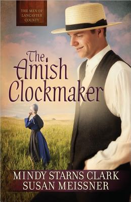 The Amish Clockmaker (The Men of Lancaster County #3)