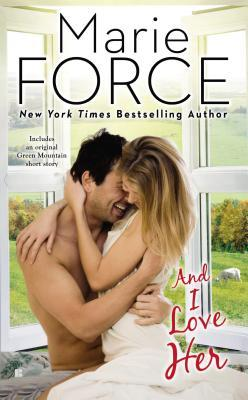 {Review} And I Love Her by Marie Force (with Giveaway)