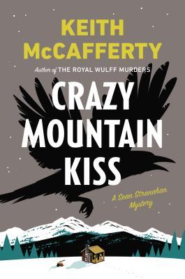 Crazy Mountain Kiss (Sean Stranahan, #4)