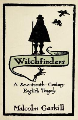 Witchfinders Malcolm Gaskill