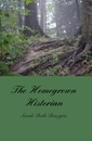 The Homegrown Historian by Sarah Brazytis