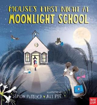 Mouse's First Night at Moonlight School (Moonlight School, #1)