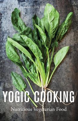 Yogic Cooking: Nutritious Vegetarian Food