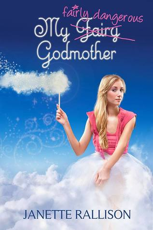 My Fairly Dangerous Godmother (My Fair Godmother #3)