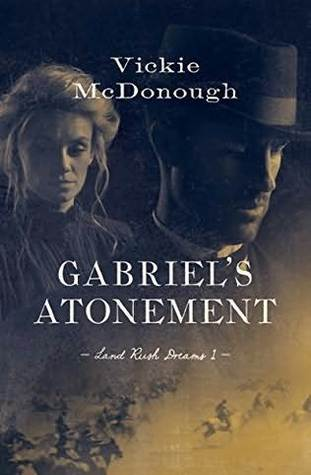 Gabriel's Atonement (Land Rush Dreams #1)