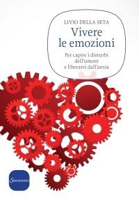 Vivere le emozioni  by  Livio Della Seta
