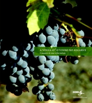 A Vinha e o Vinho no Algarve. O renascer de uma velha tradição Luís Filipe Oliveira