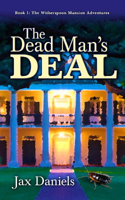 The Dead Man's Deal (The Witherspoon Mansion Adventures #1)