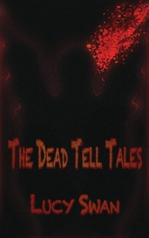 The Dead Tell Tales  by  Lucy Swan