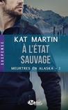 A l'état sauvage (Meurtres en Alaska, #1)