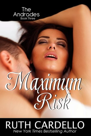 Maximum Risk (The Andrades, #3)