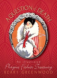 A Question of Death: An Illustrated Phryne Fisher Anthology