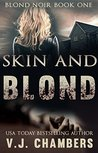 Skin and Blond (Blond Noir Mysteries, #1)