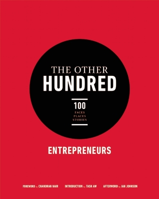 The Other Hundred Entrepreneurs: 100 Faces, Places, Stories  by  Global Institute For Tomorrow