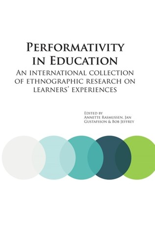 Performativity in Education: An International Collection of Research into Student Experiences  by  Annette Rasmussen