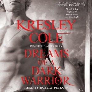 Audiobook Review: Dreams of a Dark Warrior by Kresley Cole (@kresleycole, @petkoff)