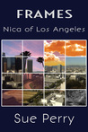Nica of Los Angeles (Frames, #1)