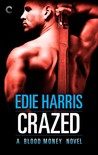 Crazed (Blood Money, #3)