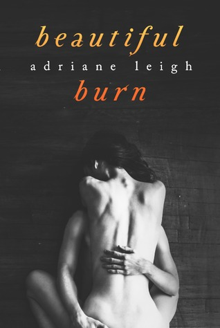 Top Ten List & Giveaway:  Beautiful Burn by Adriane Leigh