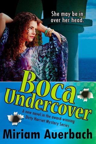 Boca Undercover (Dirty Harriet, #4)