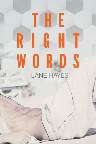 Release Day Review: The Right Words (Right and Wrong #1) by Lane Hayes