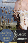 Claiming Catherine (Montana Maiden, #1)