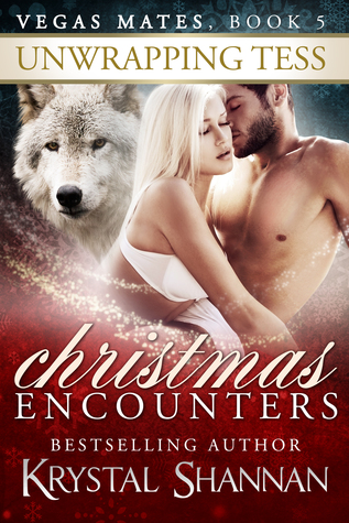 Unwrapping Tess: Christmas Encounters (Vegas Mates, #5)