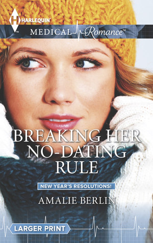 Breaking Her No-Dating Rule (Mills & Boon Medical) (New Year's Resolutions! - Book 2)