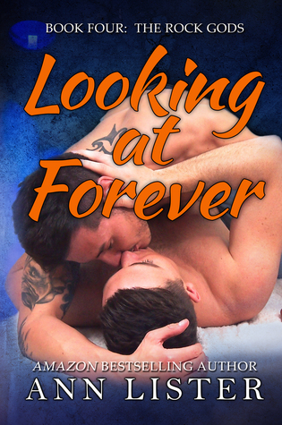 Book Review: Looking at Forever (Rock Gods #4) by Ann Lister