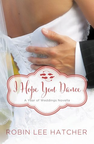 I Hope You Dance: A July Wedding Story (A Year of Weddings Novella 2, #8)