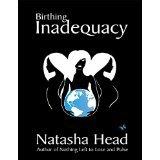 Birthing Inadequacy by Natasha Head