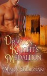 Dragon Knight's Medallion (Order of the Dragon Knights, #2)