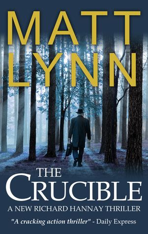 The Crucible: A New Richard Hannay Thriller