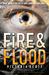 Fire & Flood (Fire & Flood, #1) by Victoria Scott