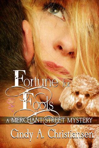 Fortune for Fools by Cindy A. Christiansen