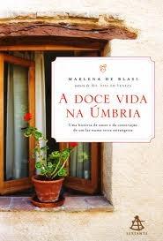 A doce vida na Úmbria  by  Marlena De Blasi