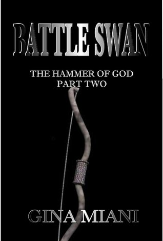 Battle Swan (Hammer of God #2) Gina Miani