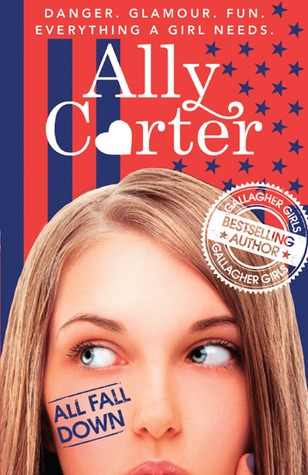 #Review: 4.5 stars to All Fall Down (Embassy Row #1) by Ally Carter #YA