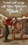 What Went Wrong With Mrs Milliard's Mech?